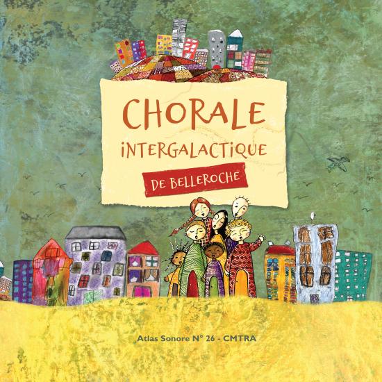 N°26 - LA CHORALE INTERGALACTIQUE DE BELLEROCHE